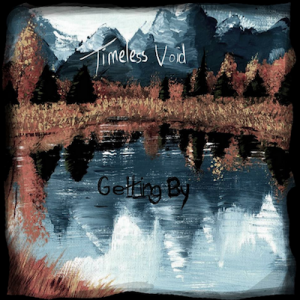 timeless void getting by