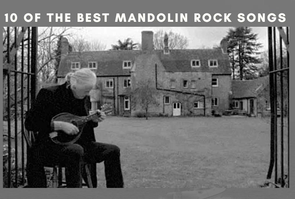 10 Famous Mandolin Rock Songs